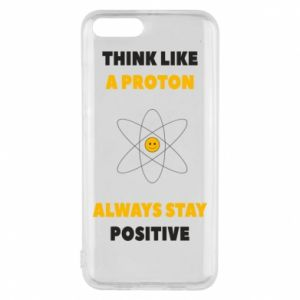 Phone case for Xiaomi Mi6 Think like a proton always stay positive