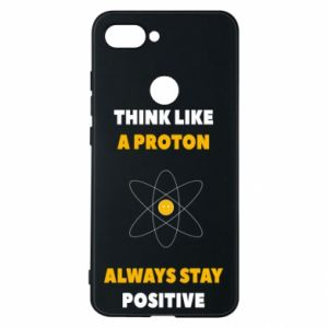 Phone case for Xiaomi Mi8 Lite Think like a proton always stay positive