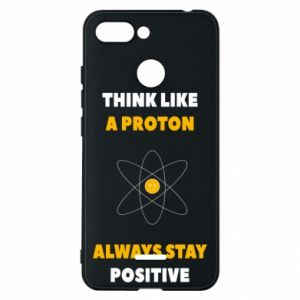 Phone case for Xiaomi Redmi 6 Think like a proton always stay positive
