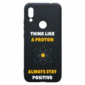 Phone case for Xiaomi Redmi 7 Think like a proton always stay positive