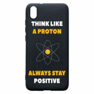 Phone case for Xiaomi Redmi 7A Think like a proton always stay positive