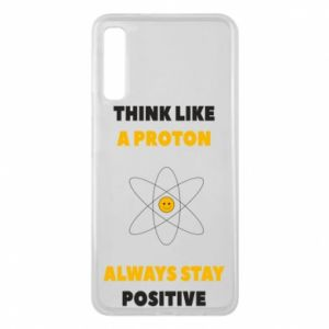 Phone case for Samsung A7 2018 Think like a proton always stay positive