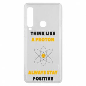 Phone case for Samsung A9 2018 Think like a proton always stay positive