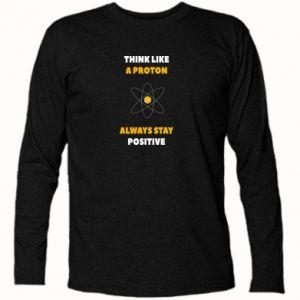 Koszulka z długim rękawem Think like a proton always stay positive