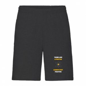 Men's shorts Think like a proton always stay positive