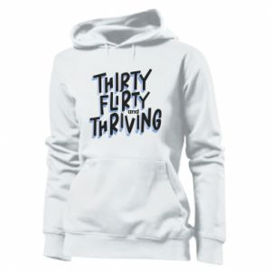 Women's hoodies Thirty, flirty and thriving