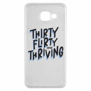 Samsung A3 2016 Case Thirty, flirty and thriving
