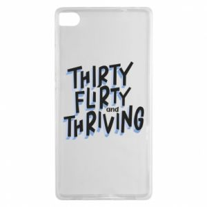 Huawei P8 Case Thirty, flirty and thriving