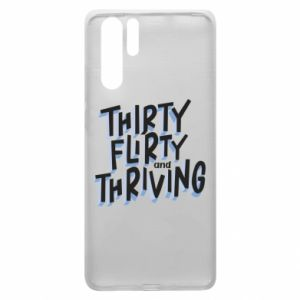 Huawei P30 Pro Case Thirty, flirty and thriving