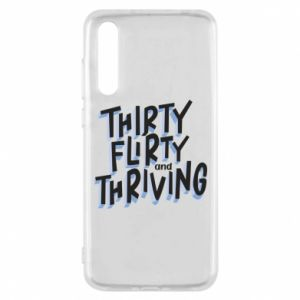 Huawei P20 Pro Case Thirty, flirty and thriving