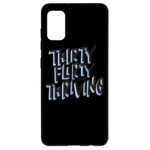 Samsung A41 Case Thirty, flirty and thriving