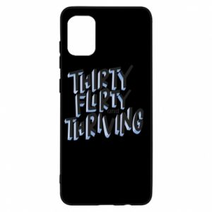 Samsung A31 Case Thirty, flirty and thriving
