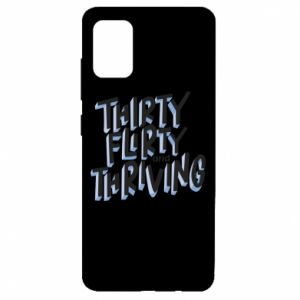 Samsung A51 Case Thirty, flirty and thriving