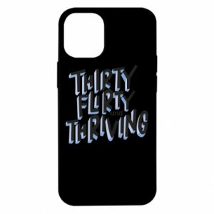 iPhone 12 Mini Case Thirty, flirty and thriving