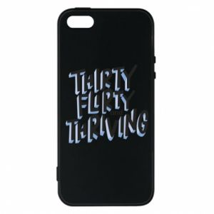 Phone case for iPhone 5/5S/SE Thirty, flirty and thriving