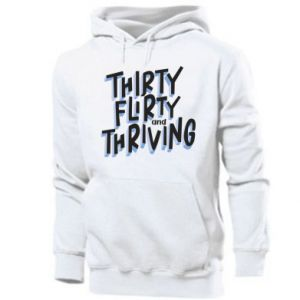 Men's hoodie Thirty, flirty and thriving