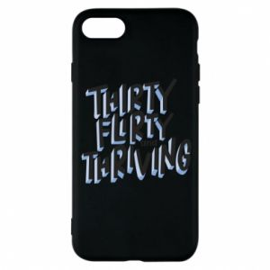 Phone case for iPhone 8 Thirty, flirty and thriving