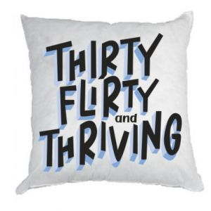 Pillow Thirty, flirty and thriving