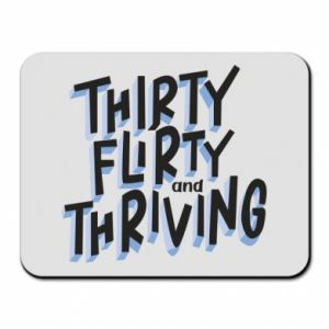 Mouse pad Thirty, flirty and thriving