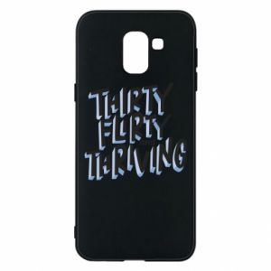 Phone case for Samsung J6 Thirty, flirty and thriving