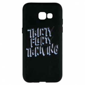 Phone case for Samsung A5 2017 Thirty, flirty and thriving