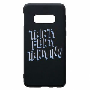 Phone case for Samsung S10e Thirty, flirty and thriving