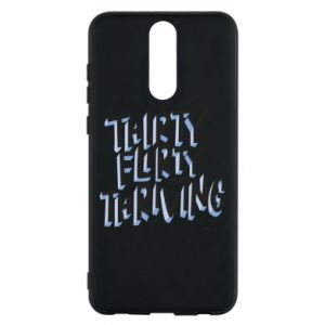 Phone case for Huawei Mate 10 Lite Thirty, flirty and thriving