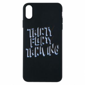 Phone case for iPhone Xs Max Thirty, flirty and thriving