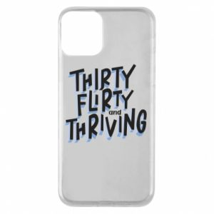 Phone case for iPhone 11 Thirty, flirty and thriving