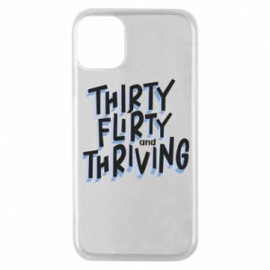 Phone case for iPhone 11 Pro Thirty, flirty and thriving