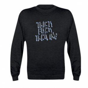 Kid's sweatshirt Thirty, flirty and thriving