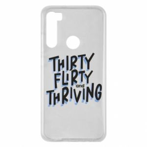 Xiaomi Redmi Note 8 Case Thirty, flirty and thriving