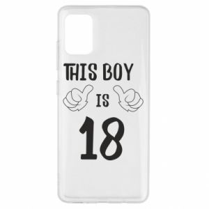 Samsung A51 Case This boy is 18!