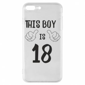 Phone case for iPhone 7 Plus This boy is 18!
