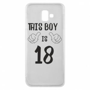 Phone case for Samsung J6 Plus 2018 This boy is 18!