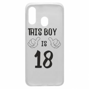 Phone case for Samsung A40 This boy is 18!