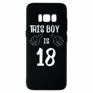 Phone case for Samsung S8 This boy is 18!