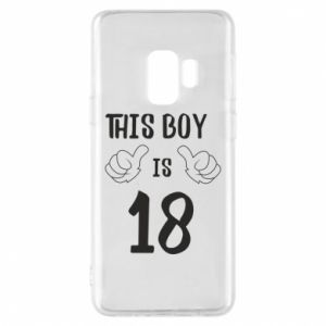 Phone case for Samsung S9 This boy is 18!