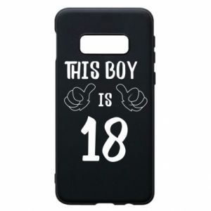 Phone case for Samsung S10e This boy is 18!