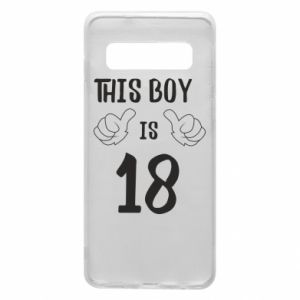 Phone case for Samsung S10 This boy is 18!