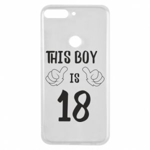 Phone case for Huawei Y7 Prime 2018 This boy is 18!