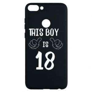 Phone case for Huawei P Smart This boy is 18!