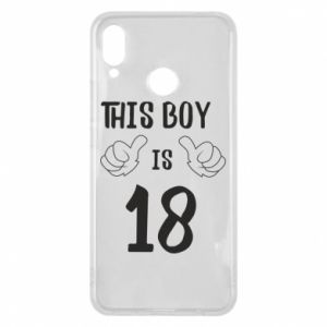 Phone case for Huawei P Smart Plus This boy is 18!