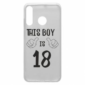 Phone case for Huawei P30 Lite This boy is 18!