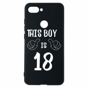 Phone case for Xiaomi Mi8 Lite This boy is 18!