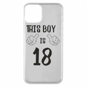 Phone case for iPhone 11 This boy is 18!