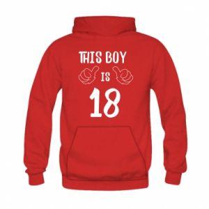 Kid's hoodie This boy is 18!