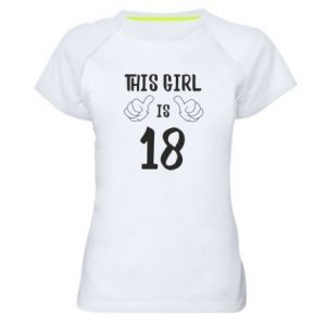 Women's sports t-shirt This girl is 18!