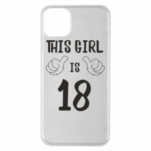 Etui na iPhone 11 Pro Max This girl is 18!