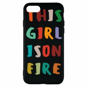 Phone case for iPhone 7 This girl is on fire